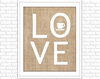"Coffee ""LOVE"" Print | 8x10 Printable Art Print | Burlap Kitchen Print | Kitchen Wall Art | Instant Download Printable"