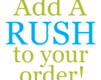 Rush up to 5 Handmade items (excludes monogram)