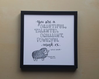 """You Beautiful Talented Brilliant Powerful Musk Ox - Leslie Knope - Parks and Rec - 5x5"""" Print, Galentine's Day, Wall Decor"""