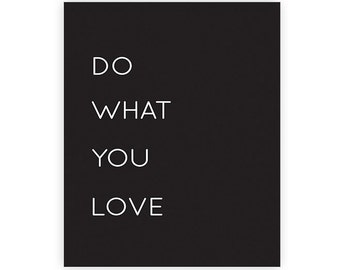 Do what you love-  INSTANT DOWNLOAD art print - 8x10 inches
