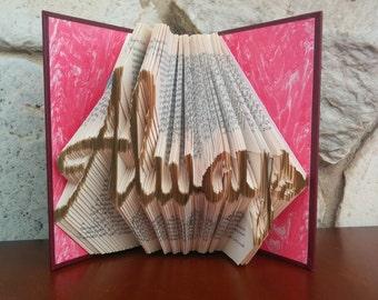 Always - Folded Book Art - Fully Customizable, forever, love