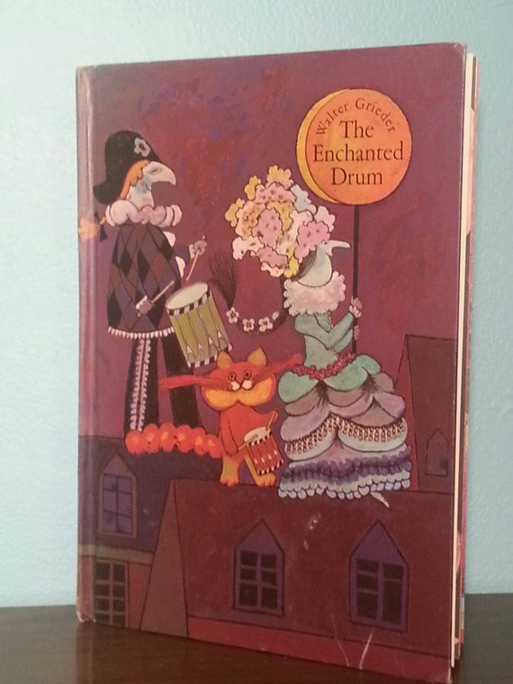 The Enchanted Drum by Walter Grieder, vintage hardcover childrens book