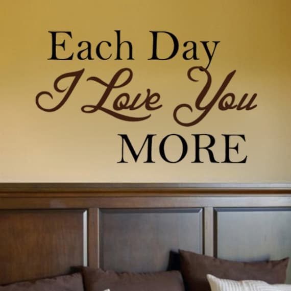 each day i love you more vinyl wall art sticker decal home. Black Bedroom Furniture Sets. Home Design Ideas