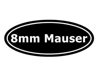 "Ammo 8mm Mauser - Vinyl Decal Sticker - 9"" x 3.75"" - 24 Colors - [#0016]"