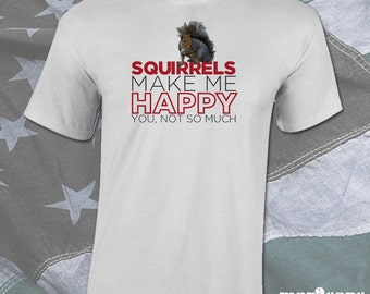 Squirrels make me Happy.