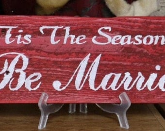 Tis The Season To Be Married Repurposed Pallet Wood Sign Rustic Country Wedding Christmas Gift