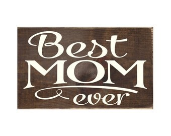 Best Mom Ever Rustic Wood Sign / Mom Gift / Wooden Plaque (#1729)