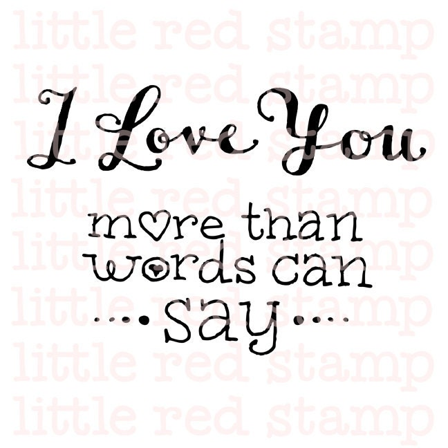 I Love You More Than Words Can Say Digital Stamp PDF JPG PNG