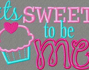 Embroidery design It's sweet to be ME cupcake 5x7 embroidery saying, socuteappliques, cupcake applique, OTT, daddys girl, spoiled, princess