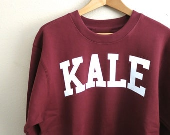 Kale Sweatshirt - Kale Shirt - Kale Jumper - Fleece Crewneck Sweatshirt