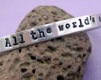 All The World's A Stage - Hand Stamped Cuff - Shakespeare Bracelet . in your choice of metal . customizable by Juniper Road