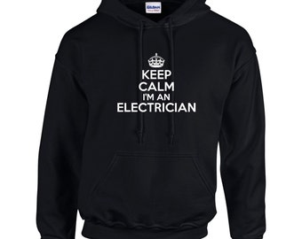 Keep Calm I'm An Electrician Mens Hoodie