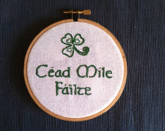 "Welcome in Irish Gaelic - Hand Embroidered 4"" wooden hoop"