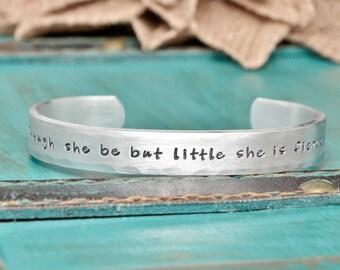 Though she be but little she is fierce, hand stamped bracelet, fierce, inspirational bracelet