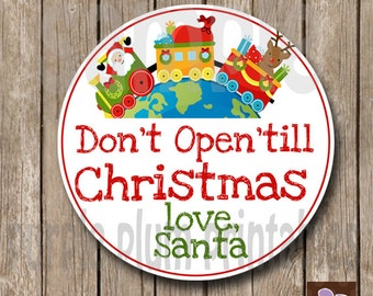 Instant Download - Don't Open Till Christmas Gift Tags  - Print at Home -From Santa