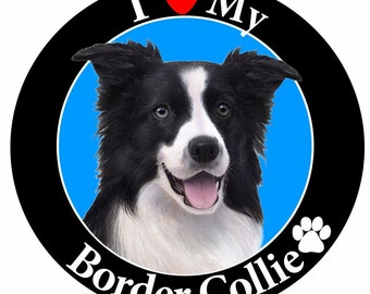 I Love My Border Collie Car Magnet With Realistic Looking Border Collie Photograph In The Center