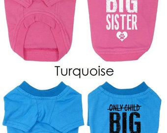 New Baby Dog T-Shirts. Only Child Big Sister Dog Shirt. Small Pet Clothes. Gift for Expecting Mother.