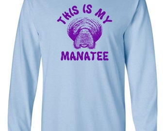 This is my Manatee aqua ocean aquarium zoo sea cow retro funny humor cool hip - Long sleeve shirt - apparel clothing - IIT220