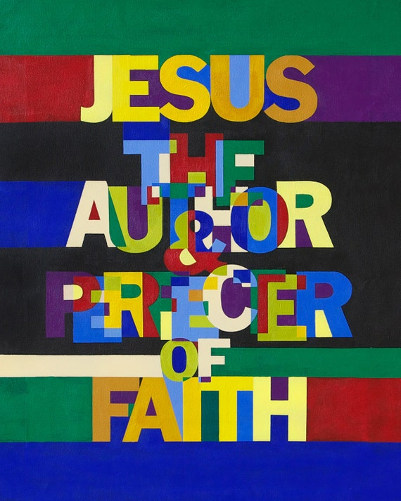 Jesus the Author & Perfecter of Faith - Christain Word Art - Matted Giclee Print 8x10 on Luster Paper