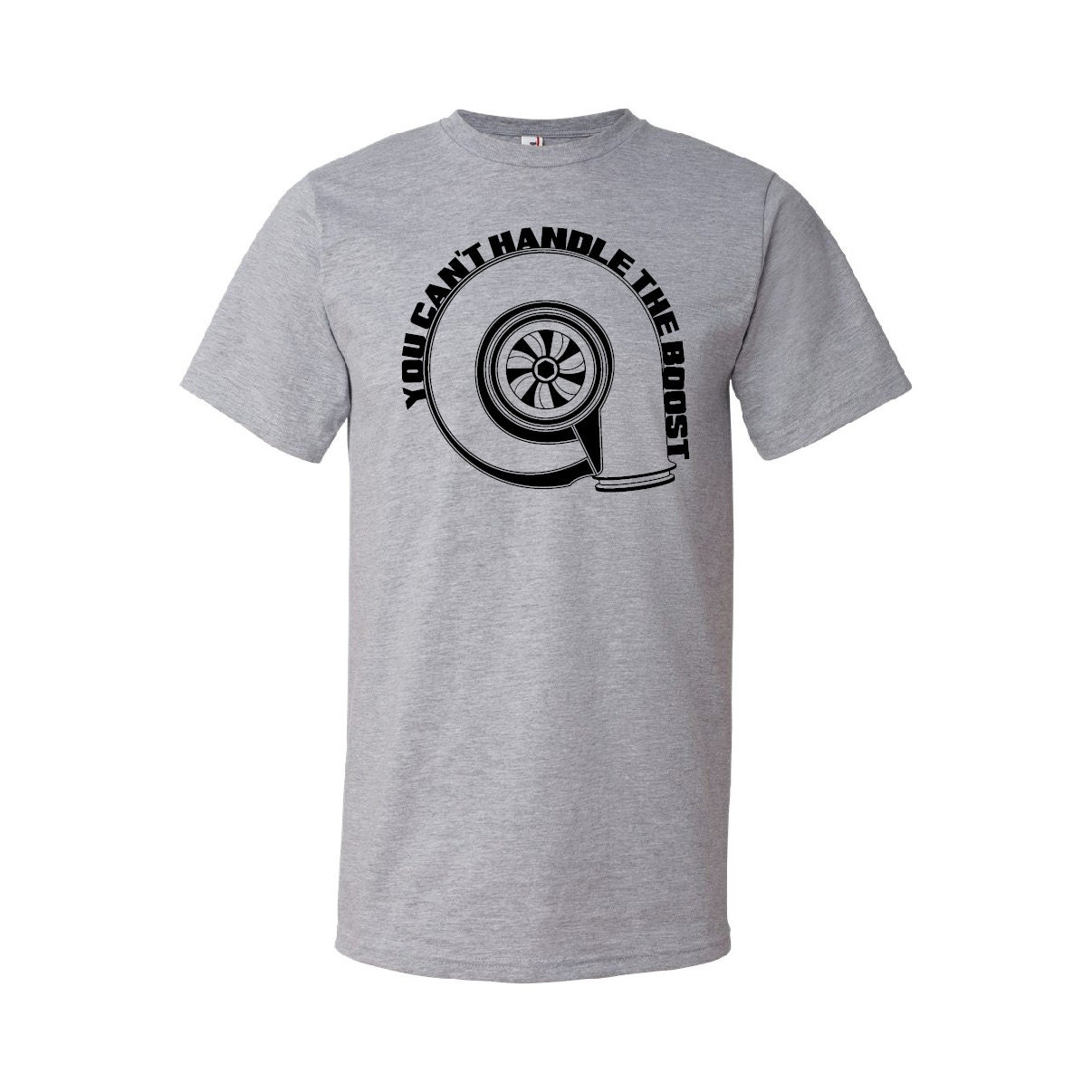 T Shirt Can 39 T Handle The Boost Turbo Illustration Custom