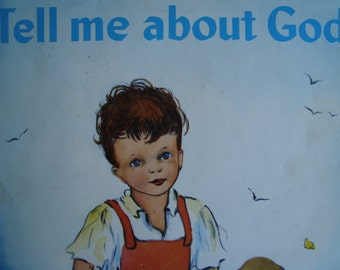 Tell Me About God - Children's Inspirational Illustrated Story Book - by Mary Alice Jones