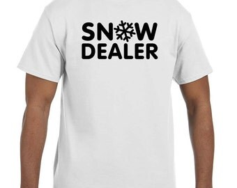 Snow Dealer funny winter humor shirts t-shirt tee hoodie