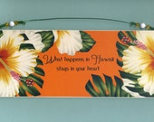 WHAT HAPPENS HAWAII Art Board Sign  Stays in your heart