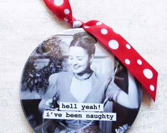 Funny Vintage Christmas Ornament  Hell yeah I've been naughty  3 inch mylar Magnet back