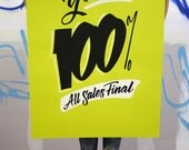 "I'm Yours 100% 26""x40"" neon green screen printed poster"