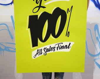 "I'm Yours 100% 24""x36"" neon green screen printed poster"