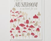 I Have so Mushroom in my Heart Card - for love or Valentine's Day