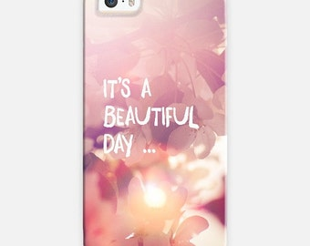 photo iphone case- quote- inspiring words- nature photography- sun flare- flowers- pretty phone case- pink-white