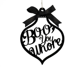 Boo, You Whore Ornament - Mean Girls Movie Quote -  Laser Cut Acrylic or Wood