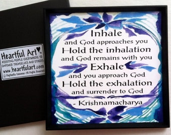 INHALE EXHALE YOGA Practice Meditation Inspirational Quote Breathe Krishahnamacharya Spiritual Saying Heartful Art by Raphaella Vaisseau