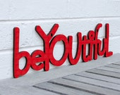 beYOUtiful sign quote (be yourself, self-confidence)