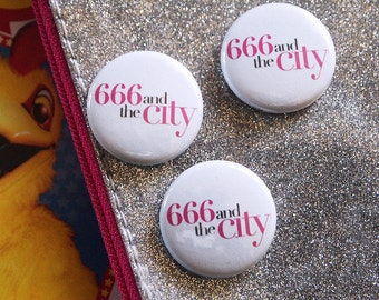666 AND THE CITY // Carrie Bradshaw Hit Tv Show Pin Satanic Sex Button Funny Badge