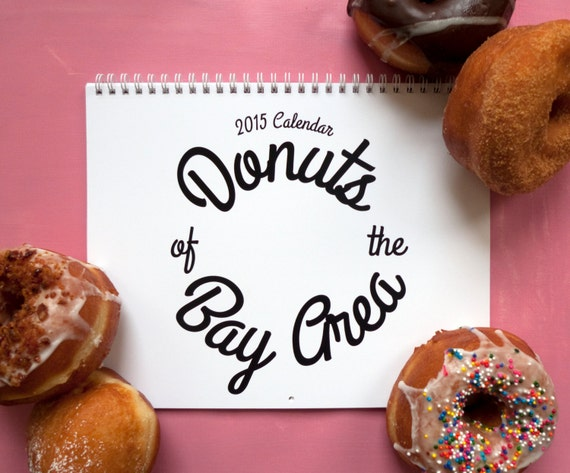 Donuts of the Bay Area 2015 Wall Calendar - An Illustrated Calendar Featuring Doughnuts for the Fried Dough Fanatic and Foodie