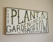 2'x4' To Plant A Garden Is To Believe In Tomorrow - Handpainted Wall Art Sign - Framed and Ready To Hang