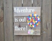 Adventure is Out There Reclaimed Wood Sign MADE TO ORDER