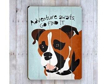 Boxer Dog Sign, Boxer Dog Art, Adventure Wooden Sign, Boxer Picture, Dog Lover Gift, Boxer Lover, Dog Sign, Pet Lover Gift, Wood Plank