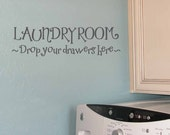 Laundry Room Drop Your Drawers Here, Laundry decal, laundry room decor, funny wall quotes, laundry wall art, vinyl lettering (W01500)