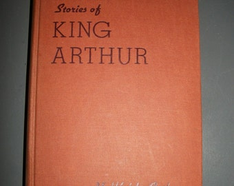 1945 Hardcover Stories of King Arthur by U. Waldo Cutler