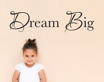 Dream Big Wall Decal - Dream Big Quote Decal - Dream Wall Sticker - Medium