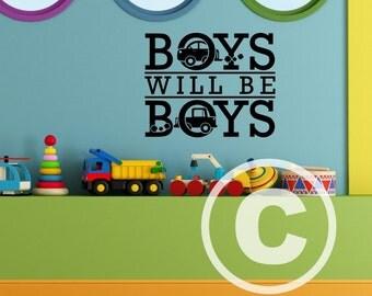 Vinyl wall decal Boys will be boys wall decor B108