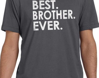 Brother Shirt Best Brother Ever MENS T shirt Brother Gift Husband Gift Christmas Gift Uncle Gift Tshirt Cool TShirt