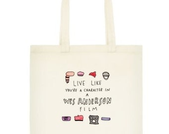Live Like You're a Character in a Wes Anderson Film Tote Bag