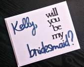 Personalized Will You Be My Bridesmaid, Flower Girl, Maid and Matron of Honor -- customized wedding party card