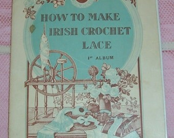 """Antique, FRENCH """"How to Make Irish Crochet LACE"""" Book, Guide...SALE"""