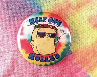 A Super Rad Button: Keep One Rolled...A Burrito, That is