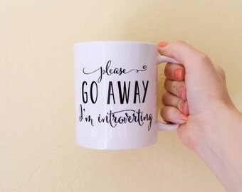 Coffee Mug, Introvert Mug, Calligraphy Mug, Please Go Away I'm Introverting, Funny Mug, Mugs For Men, Ceramic Mug, Unique Mug, Gift Idea